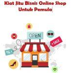 Kiat jitu Bisnis Online Shop